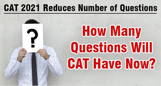 CAT 2021 to have Fewer Questions: Check how many Questions will exam have