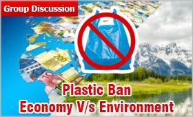 GD Topic - Plastic Ban: Economy Vs Environment | MBAUniverse com
