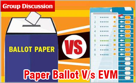 GD Topic: EVMs Vs Paper Ballots - Which one is Better to Use