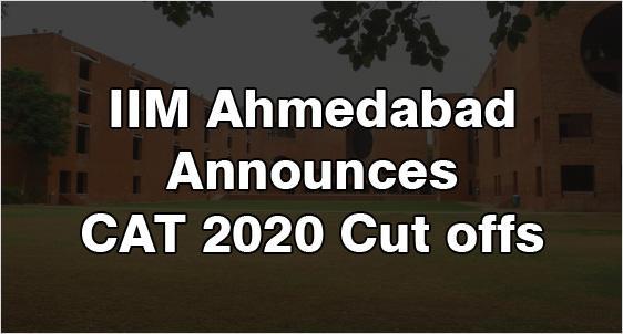 IIM Ahmedabad Announces CAT 2020 Cut offs
