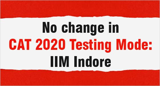 No change in CAT 2020 Testing Mode