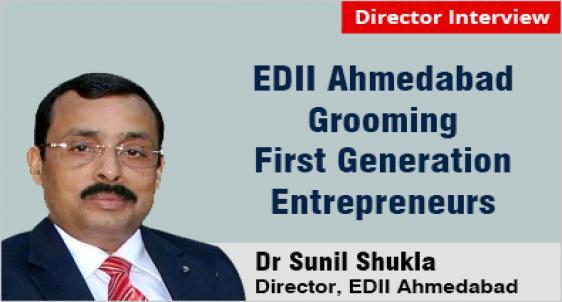 EDII Ahmedabad Grooming First Generation Entrepreneurs