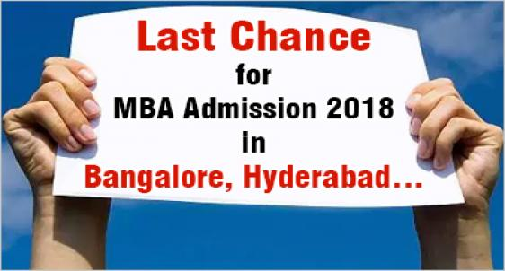 MBA Admission 2018 in Bangalore & Hyderabad: Last chance to get into top MBA colleges –Admission Details, Fee, Placements