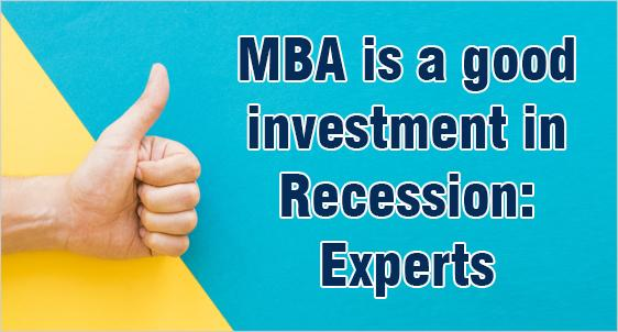 MBA is Best investment During Slowdown and Recession