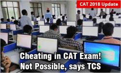 Is it possible to Cheat in CAT Exam? TCS says 'No'
