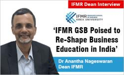 IFMR GSB Poised to Re-Shape Business Education in India