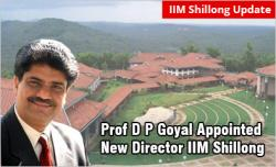Prof D P Goyal Appointed IIM Shillong Director
