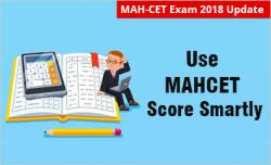 Use your MAH-CET Score smartly