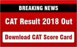 CAT 2018 Result Out Download Score Card